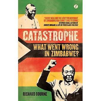 Catastrofe - wat ging er mis in Zimbabwe? door Richard Bourne - 9781848