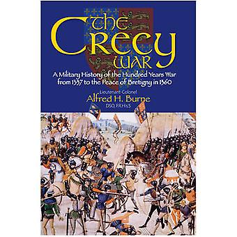 The Crecy War - A Military History of the Hundred Years War from 1337