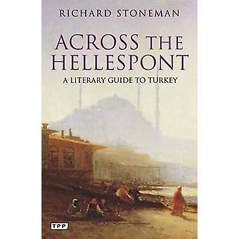Koko Hellespont - Turkin Richard Stoneman kirjallisuuden opas