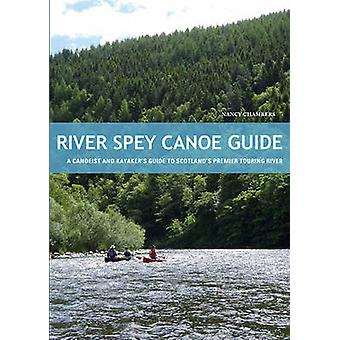 River Spey Canoe Guide - A Canoeist and Kayaker's Guide to Scotland's