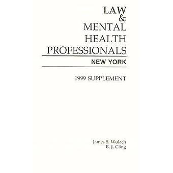 Law and Mental Health Professionals Supplement - New York - 1999 by Jam