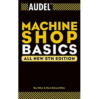 Audel Machine Shop Basics (5th Revised edition) by Rex Miller - Mark