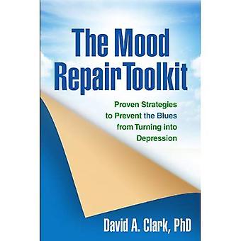 De stemming reparatie Toolkit: Bewezen strategieën om te voorkomen dat de Blues draaien in depressie