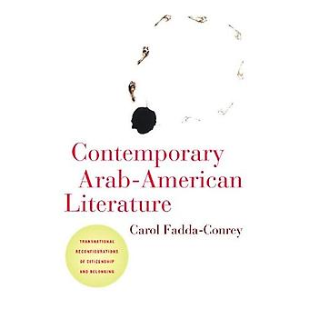 Contemporary Arab-American Literature: Transnational Reconfigurations of Citizenship and Belonging (American Literatures...