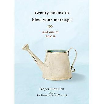 Vingt poèmes de bénir votre mariage: et l'autre pour l'enregistrer