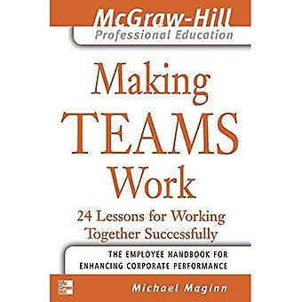 Gör team arbete: 24 lektioner för att arbeta tillsammans framgångsrikt (Mcgraw-Hill Professional Education)