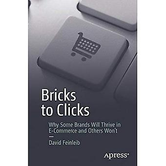 Bricks to Clicks: Why Some� Brands Will Thrive in E-Commerce and Others Won't