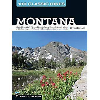 100 randonnées classiques: Montana: parc National des glaciers, Sierras occidentale, gamme Beartooth, Madison et gammes de Gallatin, Bob Marshall Wilderness, est des Prairies et des Badlands