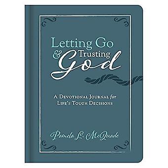 Loslaten en vertrouwen in God: een devotionele tijdschrift voor moeilijke beslissingen in het leven van