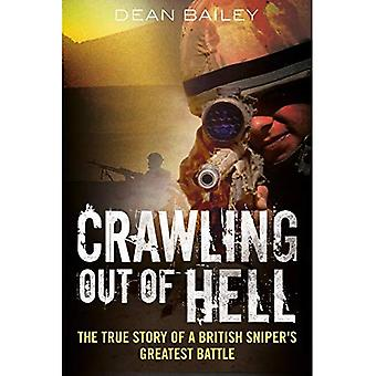Crawling Out of Hell: The True Story of a British Sniper's Greatest Battle