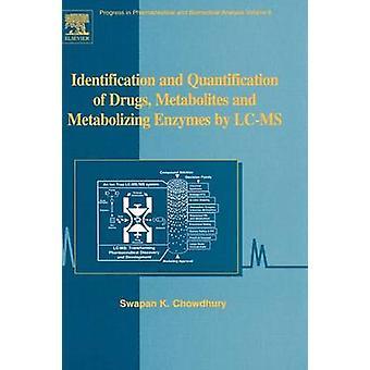 Identifiering och kvantifiering av läkemedel metaboliter och Fettnedbrytande enzymer av LCMS av Chowdhury & Swapan K.