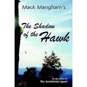 The Shadow of the Hawk by Mangham & Mack