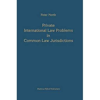 Private International Law Problems in Common Law Jurisdictions by North & Peter M.