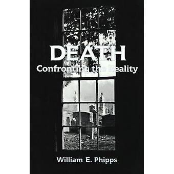 Död konfrontera verkligheten av Phipps & William E.