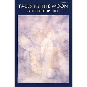 Gesichter im Mond von Bell & Betty Louise