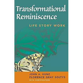 Réminiscence transformationnel vie histoire travail par Kunz & A. John