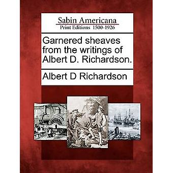 Fick remskivorna från skrifter av Albert D. Richardson. av Richardson & Albert D