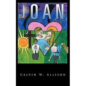 Joan by Allison & Calvin W.
