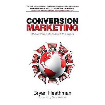 Conversion Marketing by Heathman & Bryan