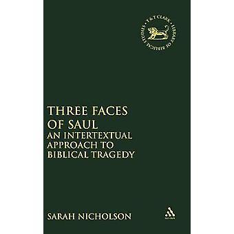 Three Faces of Saul by Nicholson & Sarah