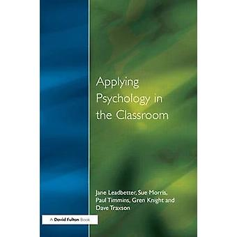 Applying Psychology in the Classroom by Leadbetter & Jane