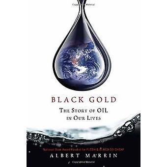 Black Gold by Albert Marrin - 9780375859687 Book