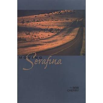 Moving Serafina by Bob Cherry - 9780875653563 Book