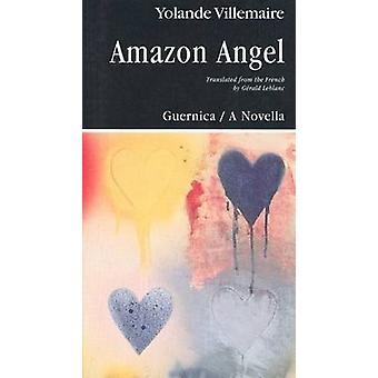 Amazon Angel by Yolande Villemaire - Gerald LeBlanc - 9780920717202 B