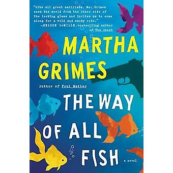 The Way of All Fish by Martha Grimes - 9781476723976 Book