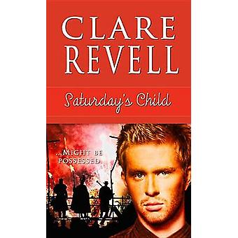 Saturday's Child by Clare Revell - 9781611163391 Book