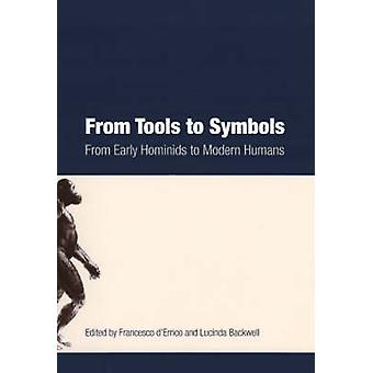 From Tools to Symbols - From Early Modern Hominids to Modern Humans by