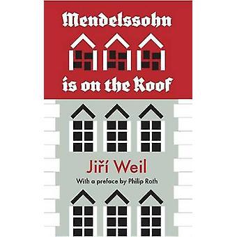 Mendelssohn is on the Roof by Jiri Weil - Philip Roth - Marie Winn -
