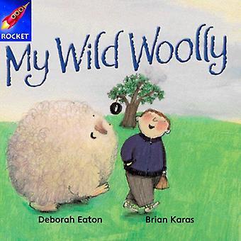 My Wild Woolly: Yellow Reader 5 (Rigby Star Independent)