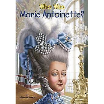 Wie Was Marie Antoinette? door Dana Meachen Rau - 9780448483108 boek