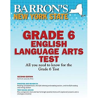 Barron's New York State Grade 6 English Language Arts Test - 2nd Edit
