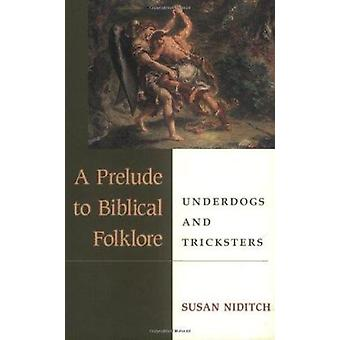 Auftakt zum biblischen Folklore - Underdogs und Betrüger von Susan Nid