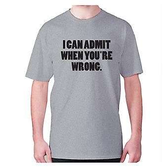 Mens funny t-shirt slogan tee novelty humour hilarious -  I can admit when you're wrong