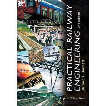 Practical Railway Engineering 2nd Edition by Bonnett & Clifford F.