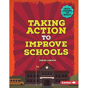 Taking Action to Improve Schools (Who's Changing the World?)