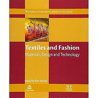 Textiles et la mode: matériaux, de Design et de technologie (Woodhead publie la série dans le textile)