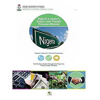 Nigerias Import Export and Transit Process Manual by Customs Hq & Nigeria