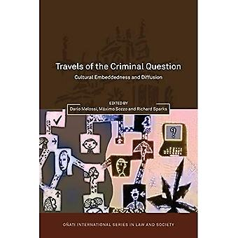Travels of the Criminal Question: Cultural Embeddedness and Diffusion (Onati International S...