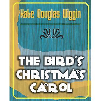 The Birds Christmas Carol 1898 par Kate Douglas Wiggin et Douglas Wiggin