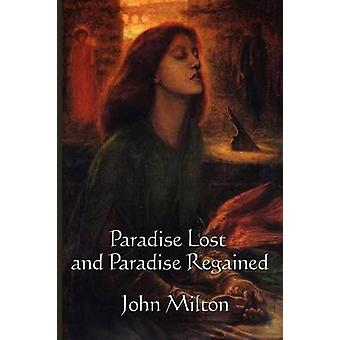 Paradise Lost and Paradise Regained by Milton & John
