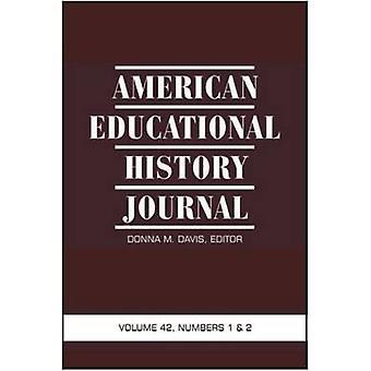 Amerikaanse educatieve geschiedenis Journal volume 42 nummers 1 2 door Davis & Donna M.