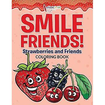 Smile Friends Strawberries and Friends Coloring Book de for Kids & Activibooks