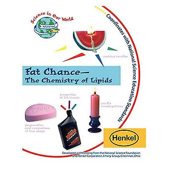 Fat Chance  The Chemistry of Lipids by Sarquis & Mickey