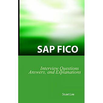 SAP Fico Interview Questions Answers and Explanations SAP Fico Certification Review by Lee & Stuart & Dr