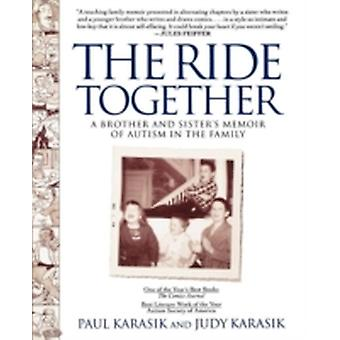 The Ride Together A Brother and Sisters Memoir of Autism in the Family by Karasik & Paul