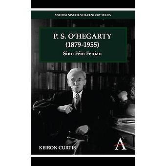 P. S. OHegarty 18791955 Sinn Fin Fenian by Curtis & Keiron